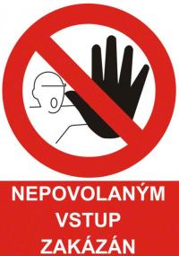 Nepovolaným vstup zakázán!